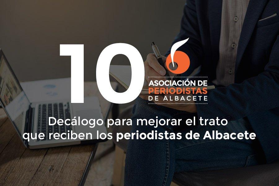 Decálogo para mejorar el trato que reciben los periodistas de Albacete