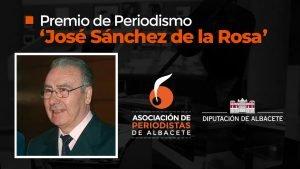 La Asociación de Periodistas de Albacete (APAB) convoca la V edición del premio de Periodismo 'José Sánchez de la Rosa'