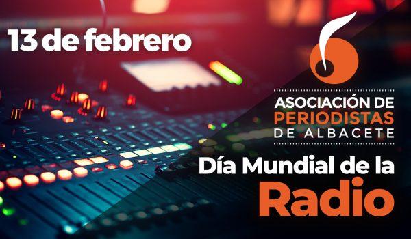 La Asociación de Periodistas de Albacete, en el Día Mundial de la Radio