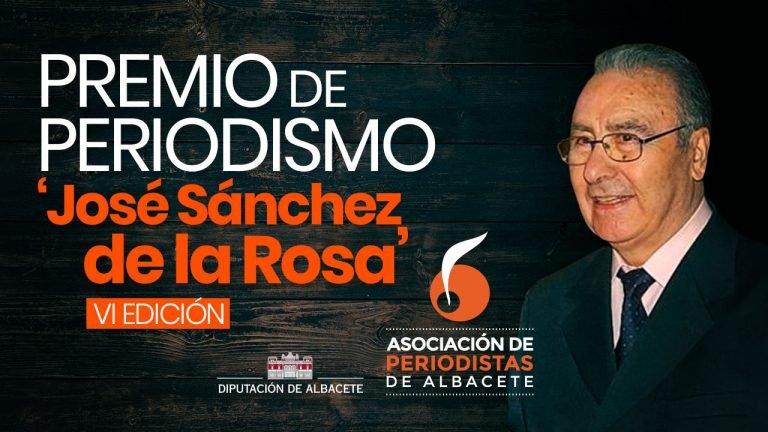 La Asociación de Periodistas de Albacete (APAB) convoca la VI edición del premio de Periodismo 'José Sánchez de la Rosa'