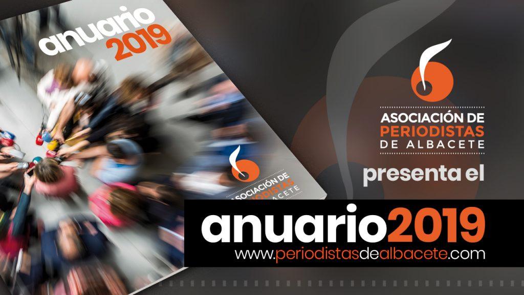 LA ASOCIACIÓN DE PERIODISTAS DE ALBACETE PUBLICA EL ANUARIO 2019 EN FORMATO DIGITAL