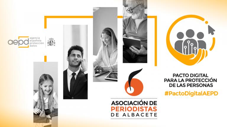 La Asociación de Periodistas de Albacete se adhiere al Pacto Pacto Digital para la Protección de las Personas